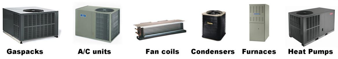 Picture of the types of systems we service including gaspacks, A/C units, fan coils, condensers, furnaces, heat pumps